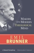 Emil Brunner (Makers Of The Modern Theological Mind Series)