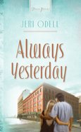 Always Yesterday (Cooper Siblings Trilogy) (#781 in Heartsong Series)