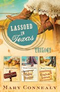 Lassoed in Texas Trilogy Series (Lassoed In Texas Series)