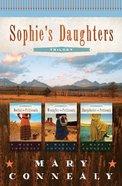 Trilogy (Sophies Daughters Series)