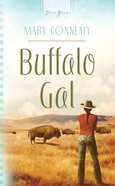 Buffalo Gal (South Dakota Weddings #01) (#818 in Heartsong Series)