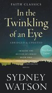 In the Twinkling of An Eye (Faith Classics Series)