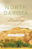 3in1: Romancing America: North Dakota Weddings (Romancing America Series)