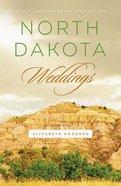 3in1: Romancing America: North Dakota Weddings (Romancing America Series)