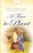 A Time to Plant (#736 in Heartsong Series)
