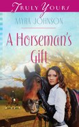 A Horsemans Gift (Heartsong Series)