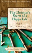 The Christians Secret of a Happy Life (Abridged Christian Classics Series)