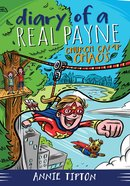 Church Camp Chaos (#02 in Diary Of A Real Payne Series)