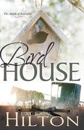 The Birdhouse (#03 in Amish Of Jamesport Series)