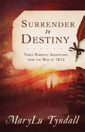 The Surrender to Destiny Trilogy (Surrender To Destiny Series)