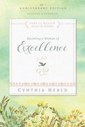 Becoming a Woman of Excellence 30Th Anniversary Edition (Becoming A Woman Bible Studies Series)
