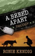 A Breed Apart Trilogy (#123 in A Breed Apart Series)
