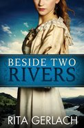 Beside Two Rivers (#02 in Daughters Of The Potomac Series)