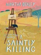 A Saintly Killing (#03 in Faith Morgan Mystery Series)
