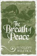 Breath of Peace (#07 in The Hawk And The Dove Series)
