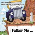Follow Me (Car Park Parables Series)