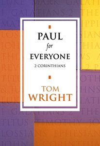 Paul For Everyone: 2 Corinthians (New Testament For Everyone Series)