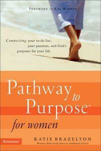 Pathway to Purpose For Women (Pathway To Purpose Series)