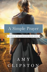 A Simple Prayer (#04 in Hearts Of The Lancaster Grand Hotel Series)