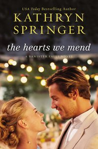 The Hearts We Mend (#02 in A Banister Falls Novel Series)
