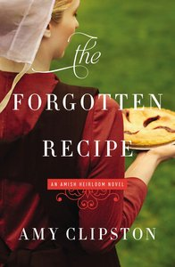 The Forgotten Recipe (#01 in Amish Heirloom Novel Series)
