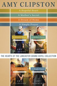 The Hearts of the Lancaster Grand Hotel Collection (#01 in Hearts Of The Lancaster Grand Hotel Series)