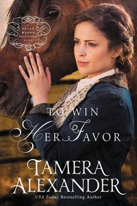 To Win Her Favor (A Belle Meade Plantation Series)