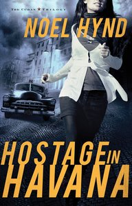 Hostage in Havana (#01 in The Cuban Trilogy Series)