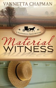 Material Witness (#03 in A Shipshewana Amish Mystery Series)