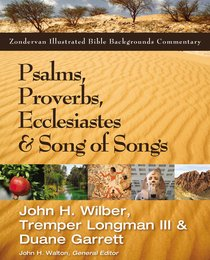 Psalms, Proverbs, Ecclesiastes, and Song of Songs (Zondervan Illustrated Bible Backgrounds Commentary Series)