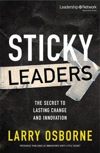 Sticky Leaders (Leadership Network Innovation Series)
