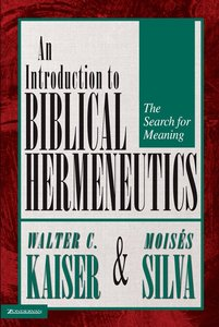 Introduction to Biblical Hermeneutics (And Expanded)