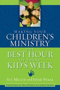 Making Your Childrens Ministry the Best Hour of Every Kids Week