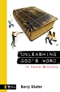 Unleashing Gods Word in Youth Ministry