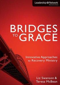 Bridges to Grace (Leadership Network Innovation Series)
