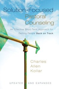 Solution-Focused Pastoral Counselling (And Expanded)