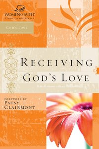 Experiencing the Love of God (Women Of Faith Study Guide Series)