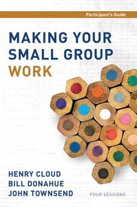 Making Your Small Group Work (Participants Guide)