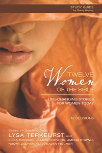 Twelve Women of the Bible (Participants Guide)
