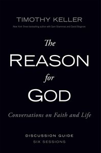 The Reason For God: Conversations on Faith and Life (Participants Guide)