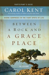 Between a Rock and a Grace Place (Participants Guide)