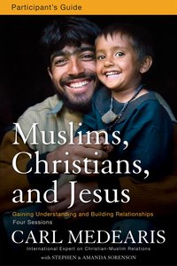 Muslims, Christians, and Jesus (Participants Guide)