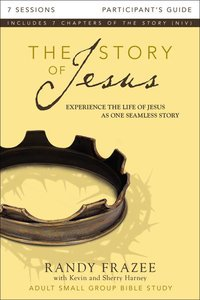 The Story of Jesus Participants Guide (The Story Of Jesus Series)