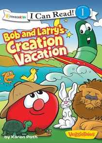 Bob and Larrys Creation Vacation (I Can Read!1/veggietales Series)
