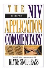 Ephesians (Niv Application Commentary Series)