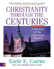 Christianity Through the Centuries (3rd Edition)
