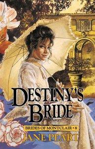 Destinys Bride (#08 in Brides Of Montclair Series)