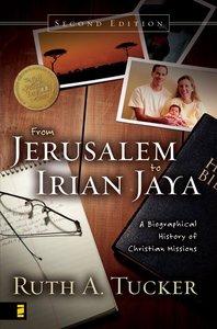 From Jerusalem to Irian Jaya (2nd Edition)