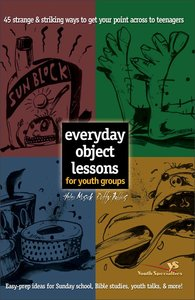 Everyday Object Lessons For Youth Groups