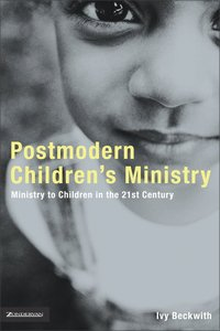 Postmodern Childrens Ministry